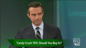 WSJ Live: 'Candy Crush Saga' IPO: Should You Buy In?